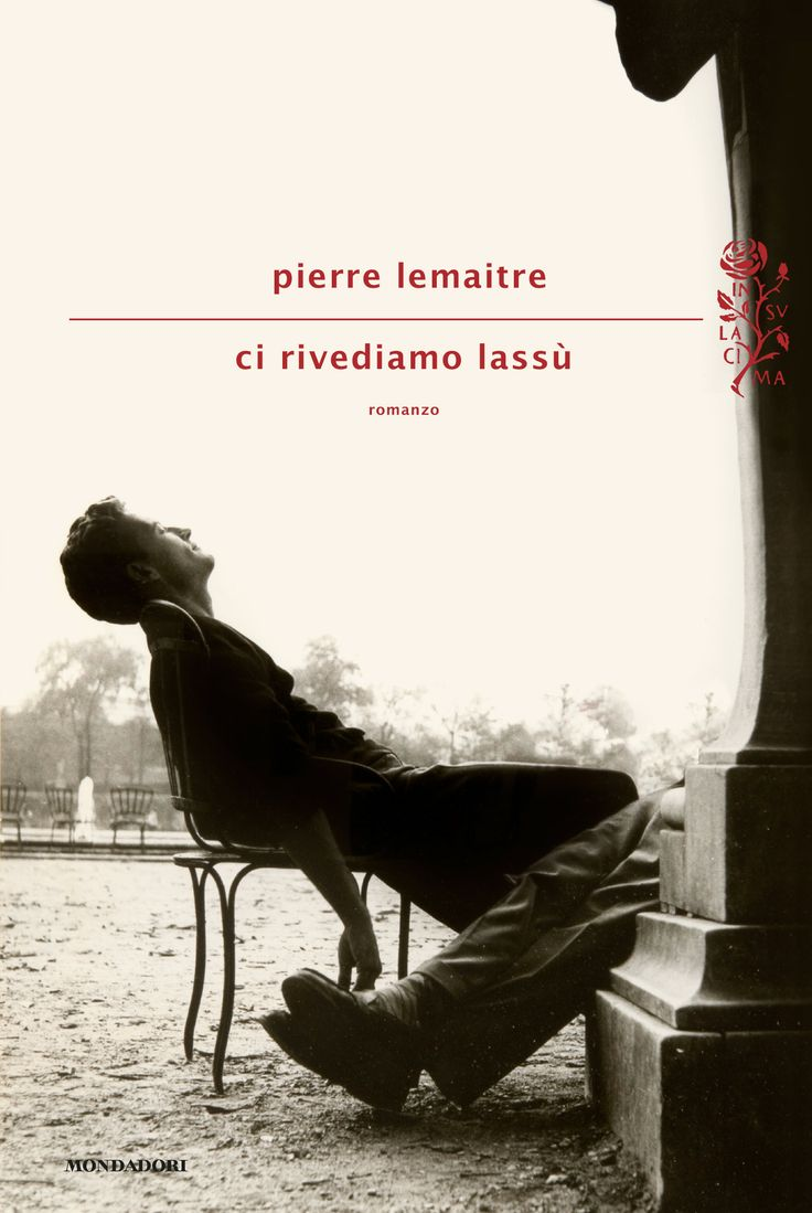 Pierre Lemaitre, Ci rivediamo lassù