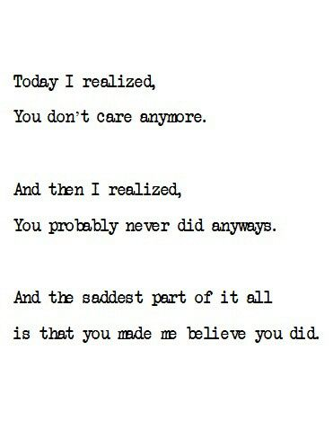 Because if you really cared you would be here right now making an effort every second you could.