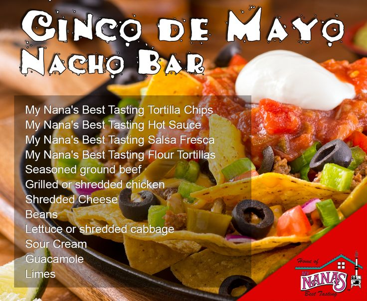 Making a nacho bar for Cinco de Mayo this year? Here is our list of must-haves...what are yours? #nachobar #cincodemayo #mynanas