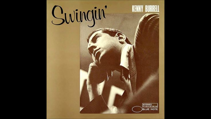 Kenny Burrell -  Swingin' ( Full Album )