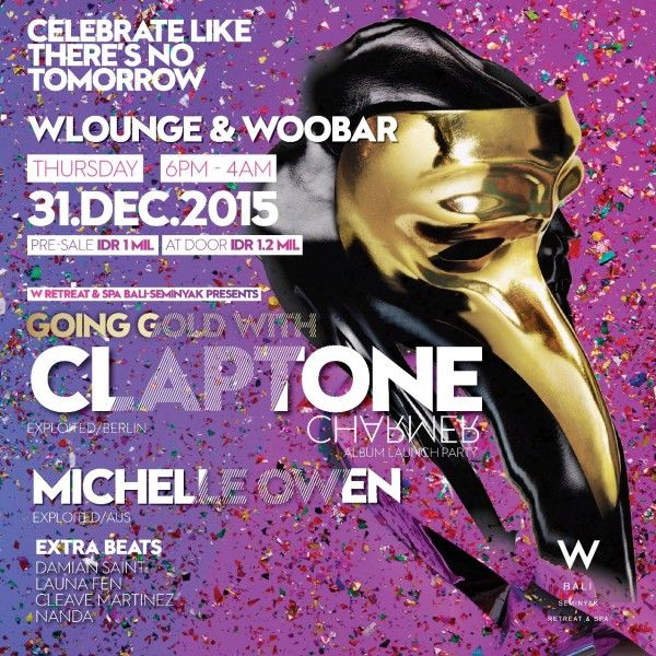 W Bali presents Going Gold with Claptone and Michelle Owen at Woobar Bali on December 31st 2015.