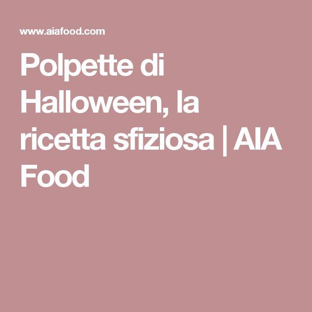 Polpette di Halloween, la ricetta sfiziosa   AIA Food