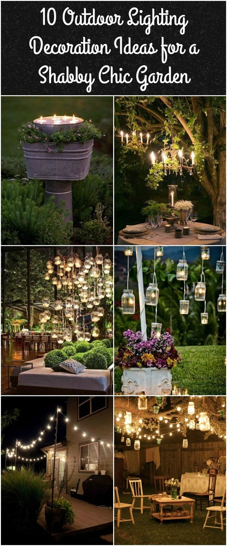 10 Outdoor Lighting Decoration Ideas for a Shabby Chic Garden. #6 is Lovely Outdoor Lighting, DIY, garden litining