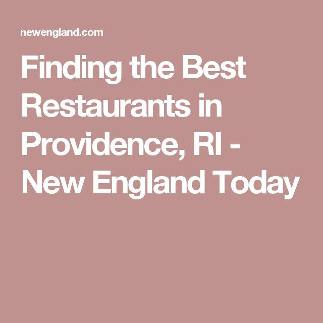 Finding the Best Restaurants in Providence, RI - New England Today