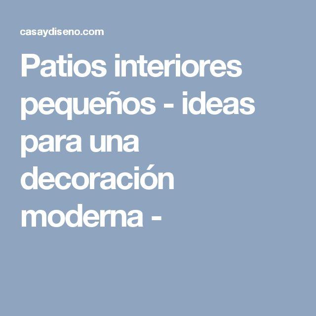 Fancy Patios interiores peque os ideas para una decoraci n moderna