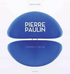Pierre Paulin l'homme et l'œuvre par Nadine Descendre (éditions Albin Michel)