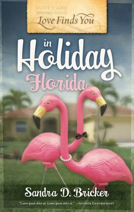 Love Finds You in Holiday, Florida (Love Finds You) by Sandra D. Bricker