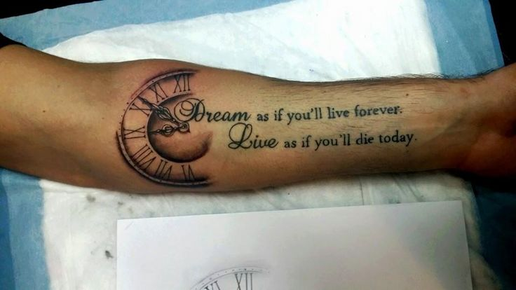 Dream as if you will live forever. Live as if you will die today. Tattoo: A nice addition to lettering. Please excuse the photo as the tattoo wraps around the bottom curve of the arm...