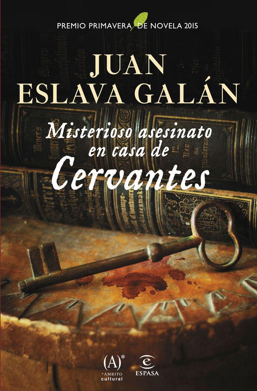 Misterioso asesinato en casa de Cervantes (2015), Juan Eslava Galán. A las puertas de la casa de Miguel de Cervantes ha aparecido el cadáver del hidalgo Gaspar de Ezpeleta, al que han apuñalado. Una vecina beata acusa al escritor y a sus alegres hermanas, las Cervantas, de estar implicados en el asunto y acaban encarcelados. La duquesa de Arjona, gran admiradora de Cervantes, requiere los servicios de la joven Dorotea de Osuna para que acuda a Valladolid e investigue el caso.