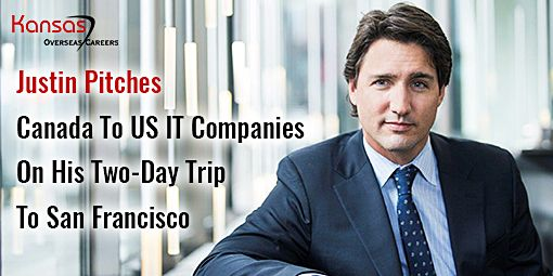 Justin Trudeau is out on his two day trip to San Francisco to welcome IT companies of US to home their business and operations in Canada.