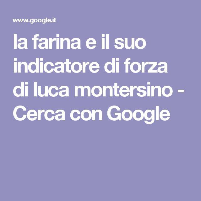 la farina e il suo indicatore di forza di luca montersino - Cerca con Google