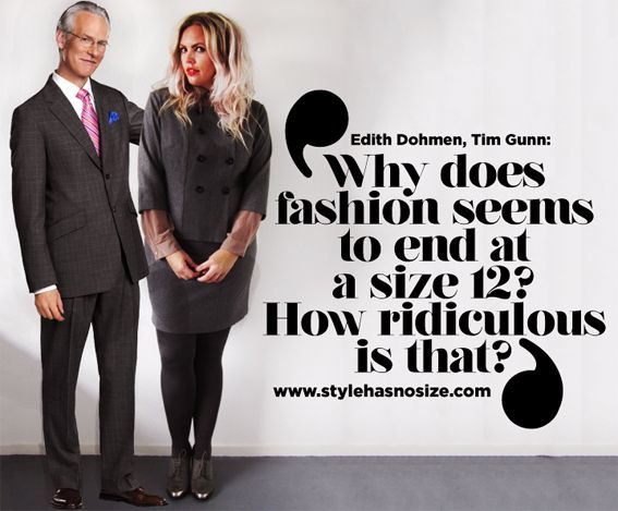 """Even he thinks most of the plus size """"fashion"""" available is hideous!!!  Tim Gunn and I share the same message! - Style has No size"""