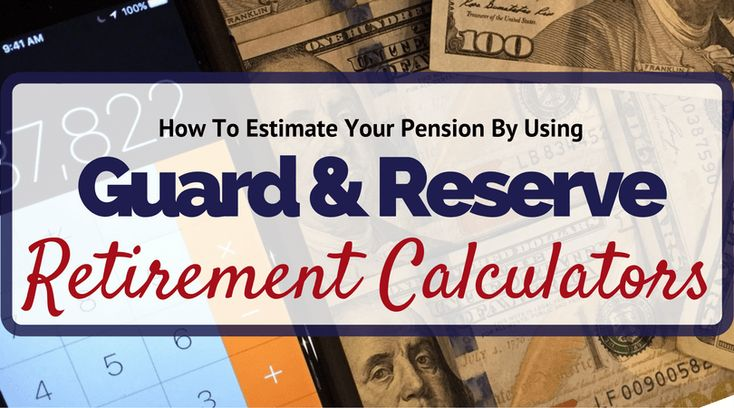 Using Guard and Reserve Retirement Calculators to estimate a reserve pension