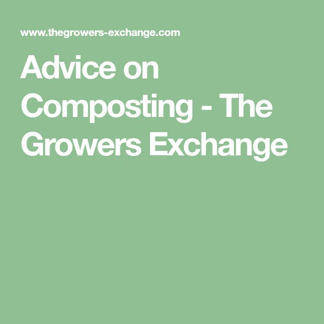Advice on Composting - The Growers Exchange