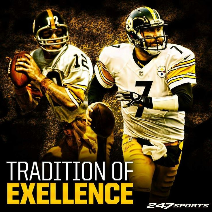 TRADITION OF EXCELLENCE - Bradshaw & Roethlisberger