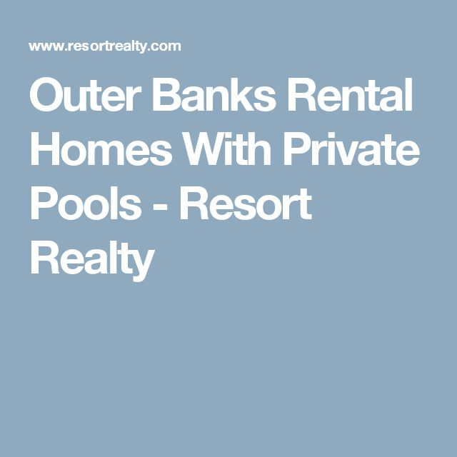 Outer Banks Rental Homes With Private Pools - Resort Realty