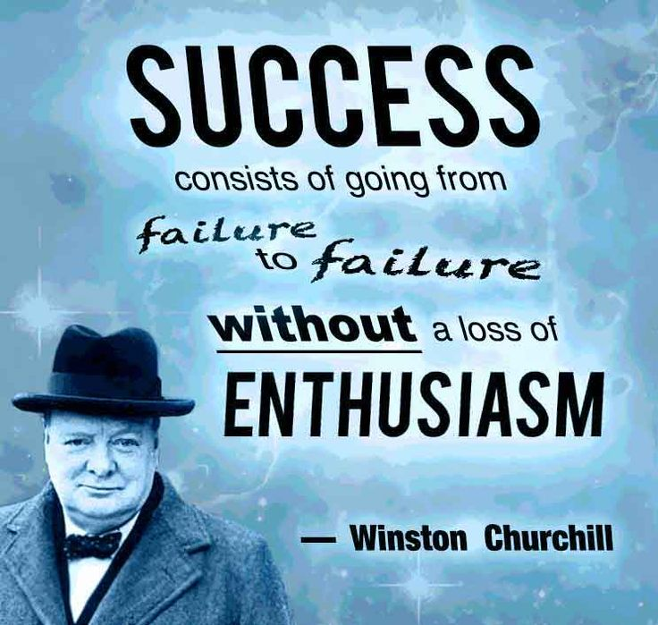 success consists of going from failure to failure without loss of enthusiasm Copy link to tweet embed tweet success consists of going from failure to  failure without loss of enthusiasm - winston churchill 11:54 am - 14 may 2013.