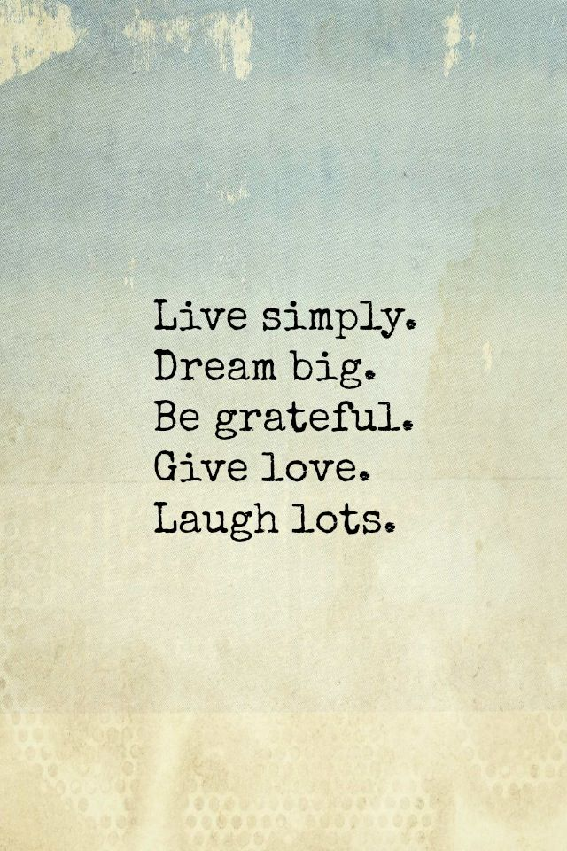 Words to live by | words...quotes...& funny shit!! | Pinterest