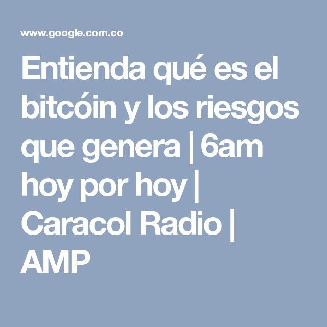 Entienda qué es el bitcóin y los riesgos que genera | 6am hoy por hoy | Caracol Radio | AMP
