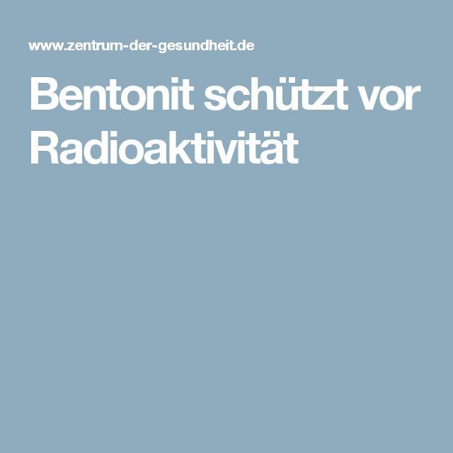 Bentonit schützt vor Radioaktivität