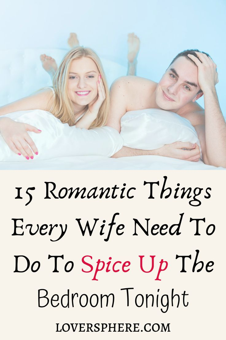 15 romantic things every wife need to do to spice up the