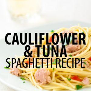 Rachael Ray: Cauliflower  Tuna Spaghetti Recipe + Sustainable Tuna