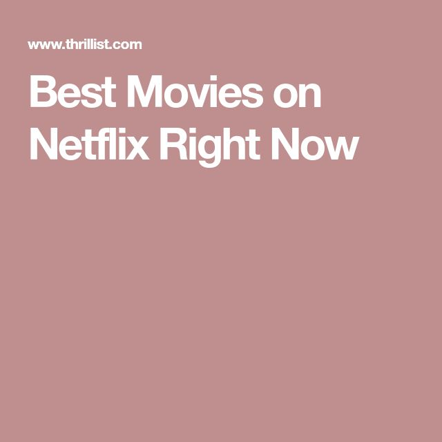 Best Movies on Netflix Right Now
