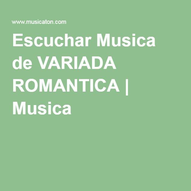 Escuchar Musica de VARIADA ROMANTICA | Musica