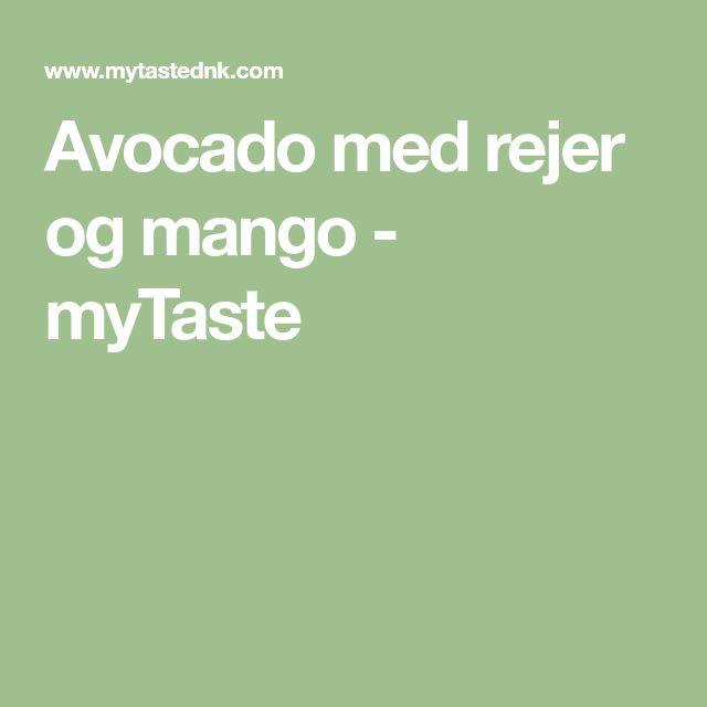 Avocado med rejer og mango - myTaste