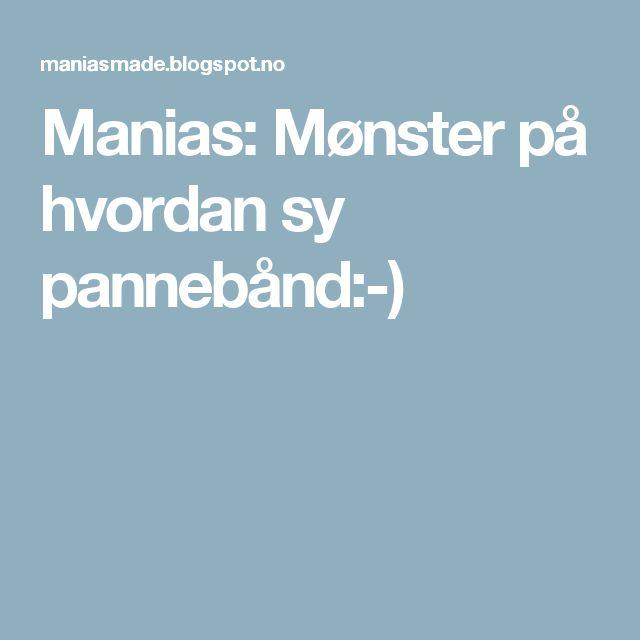 Manias: Mønster på hvordan sy pannebånd:-)