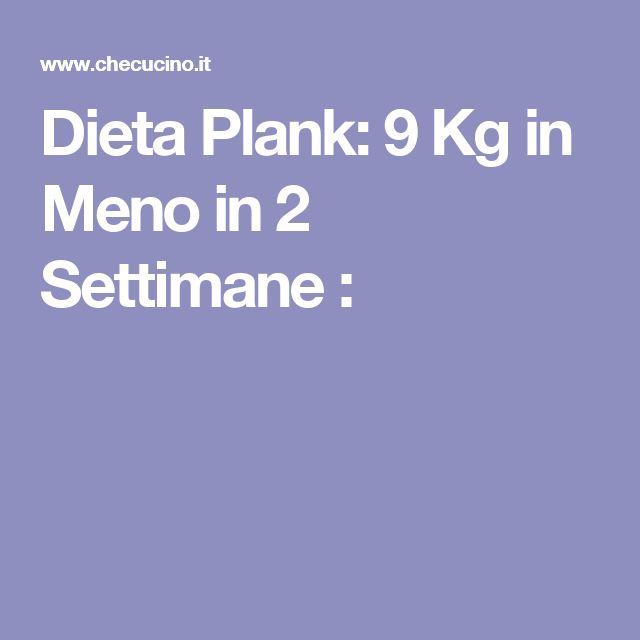 Dieta Plank: 9 Kg in Meno in 2 Settimane :