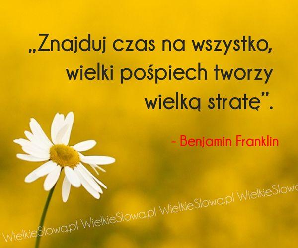 Znajduj czas na wszystko... #Franklin-Benjamin,  #Czas-i-przemijanie