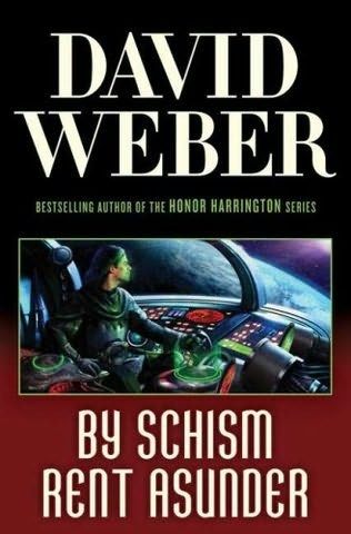 By Schism Rent Asunder, Safehold Book 2, by David Weber