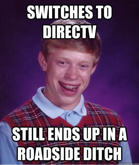 Bad Luck Brian Gets Direct TV