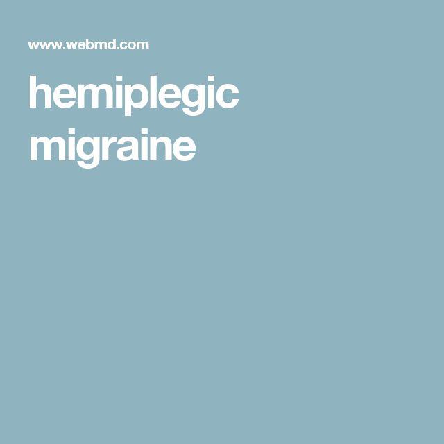 hemiplegic migraine                                                                                                                                                                                 More