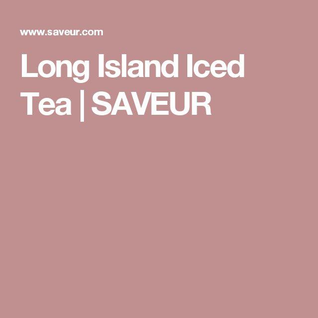 Long Island Iced Tea | SAVEUR