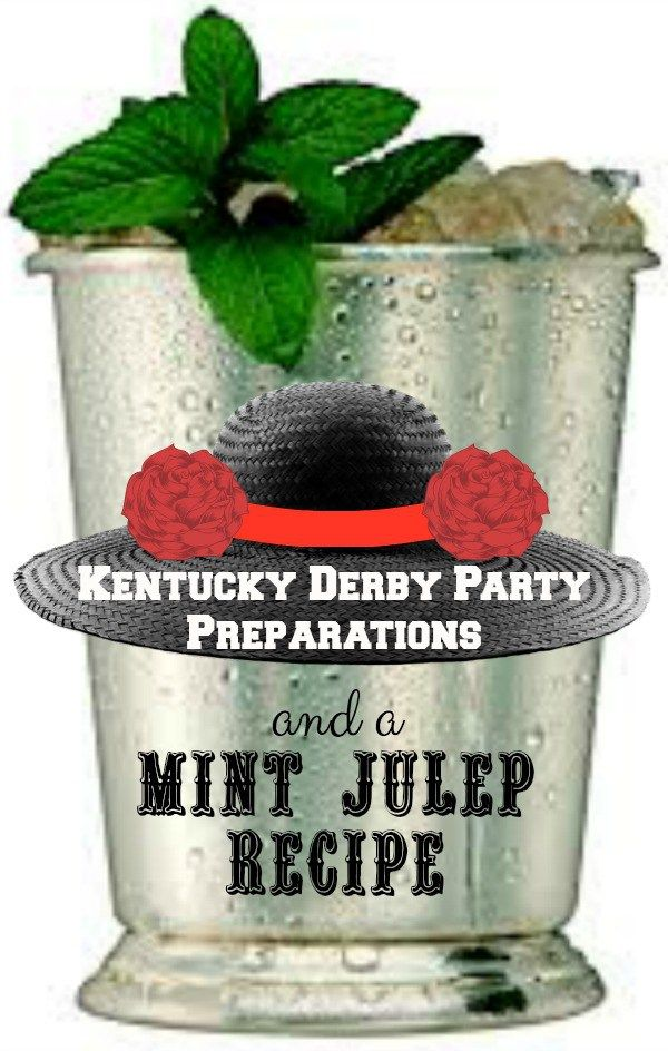 Kentucky Derby Party Preparations and a Mint Julep Recipe