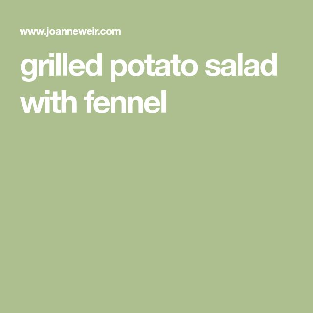 grilled potato salad with fennel