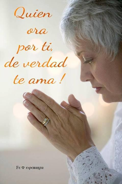 quien ora por ti de verdad te ama