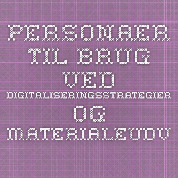 Personaer til brug ved digitaliseringsstrategier og materialeudvikling - Borger.dk