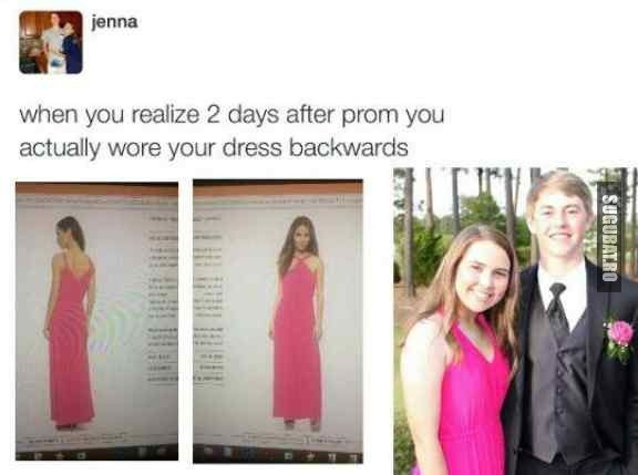 Cand realizezi ca la balul de absolvire ai purtat rochia invers - Sugubat