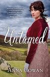 Untamed by Anna Cowan - Winner of the 2013 Australian Romance Readers Award for Favourite Historical Romance. #book #awardwinner #historicalromance