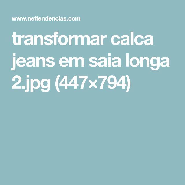transformar calca jeans em saia longa 2.jpg (447×794)