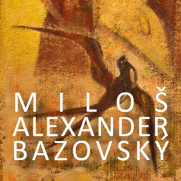 Stála expozícia: Miloš Alexander Bazovský