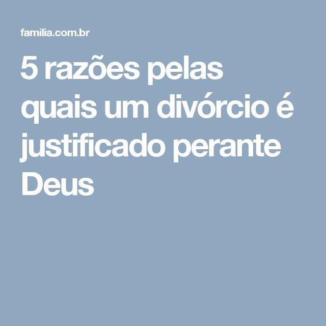 5 razões pelas quais um divórcio é justificado perante Deus