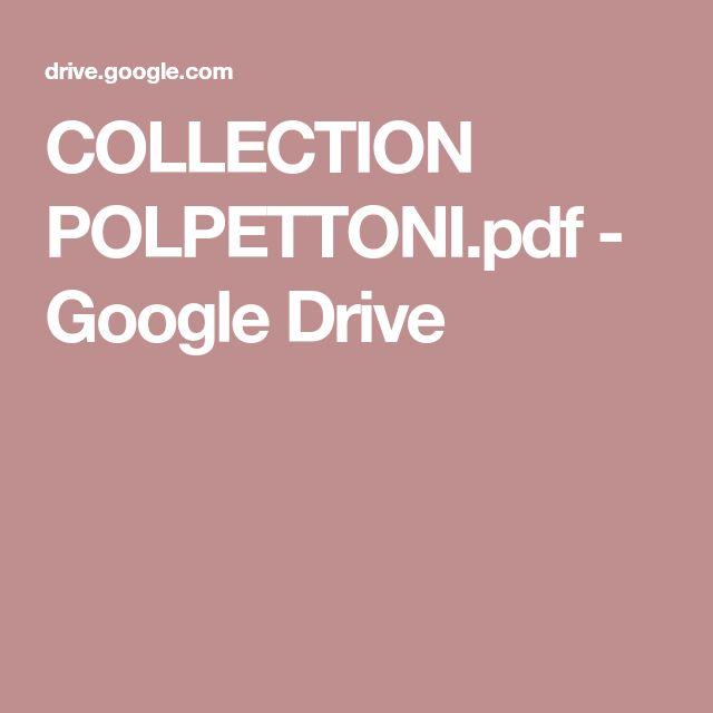COLLECTION POLPETTONI.pdf - Google Drive