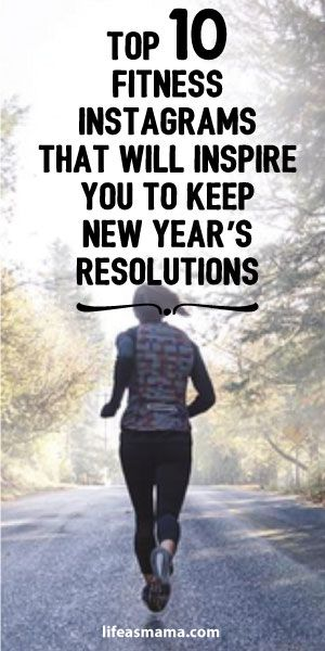 Top 10 Fitness Instagrams That Will Inspire You To Keep New Year's Resolutions