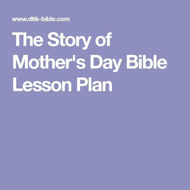 The Story of Mother's Day Bible Lesson Plan