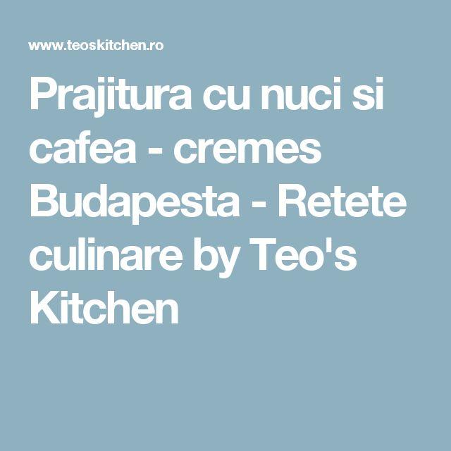 Prajitura cu nuci si cafea - cremes Budapesta - Retete culinare by Teo's Kitchen