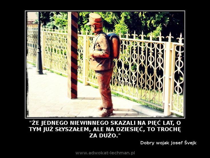 """""""Że jednego #niewinnego #skazali na pięć lat, o tym już słyszałem, ale na dziesięć, to trochę za dużo."""" Dobry wojak Josef #Švejk"""